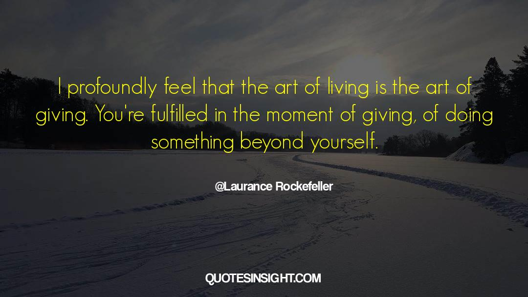 The Art Of Living quotes by Laurance Rockefeller