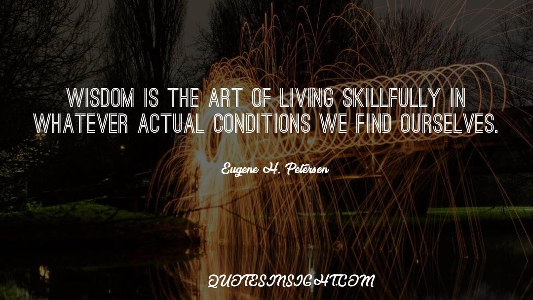 The Art Of Living quotes by Eugene H. Peterson