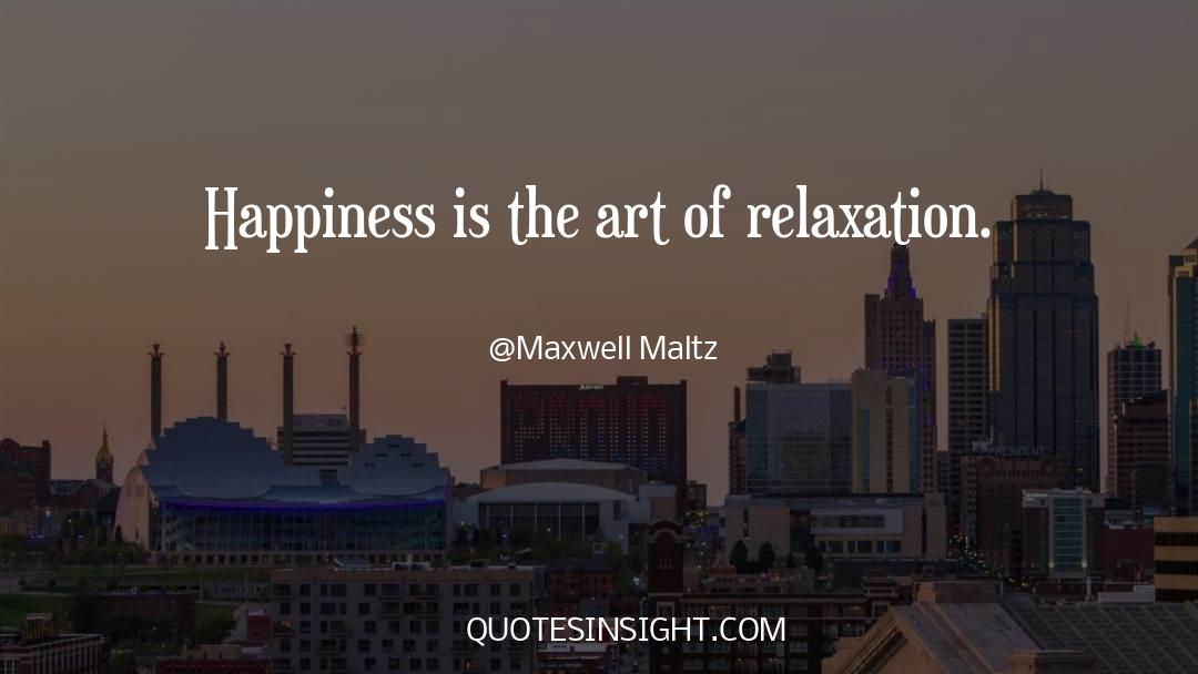 The Art Of Living quotes by Maxwell Maltz