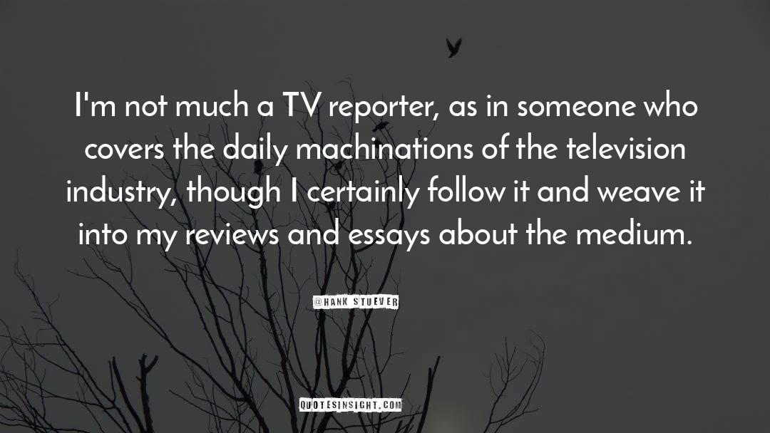 Tv Reporter quotes by Hank Stuever