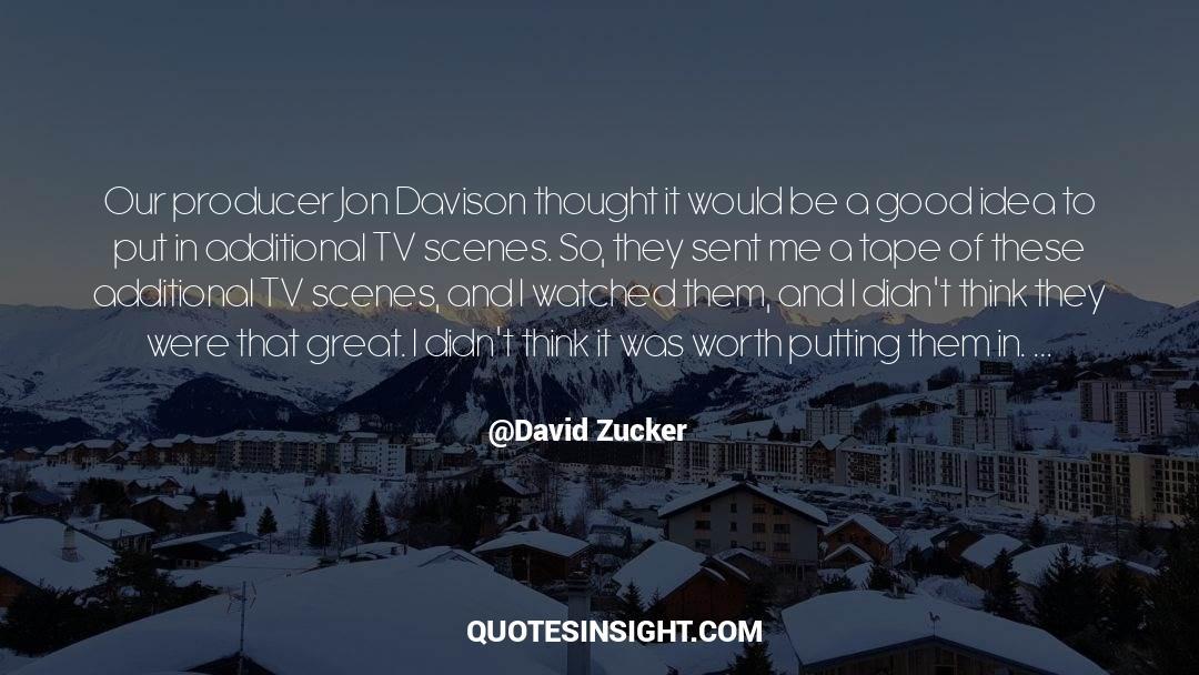 Tv Reporter quotes by David Zucker