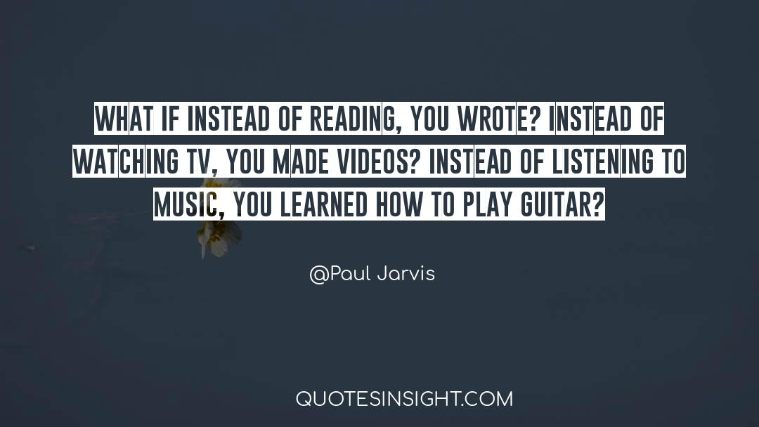 Tv Reporter quotes by Paul Jarvis