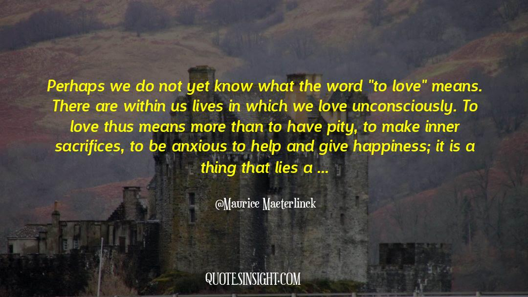 Undivided Love quotes by Maurice Maeterlinck