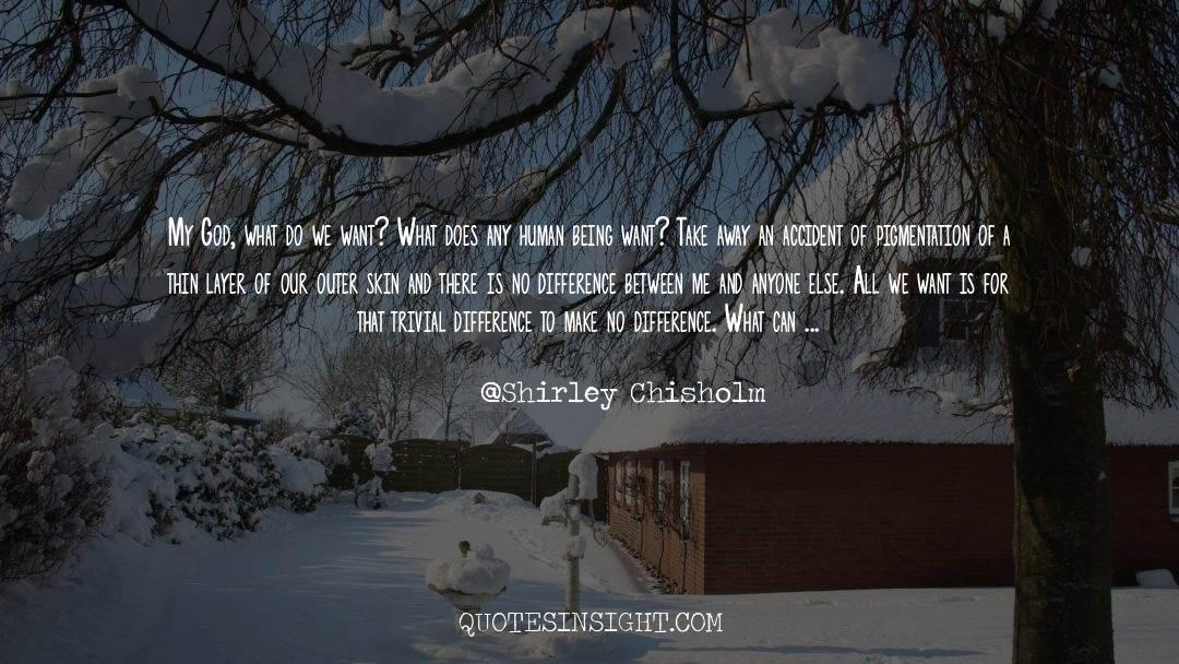 Why Do You Want It quotes by Shirley Chisholm