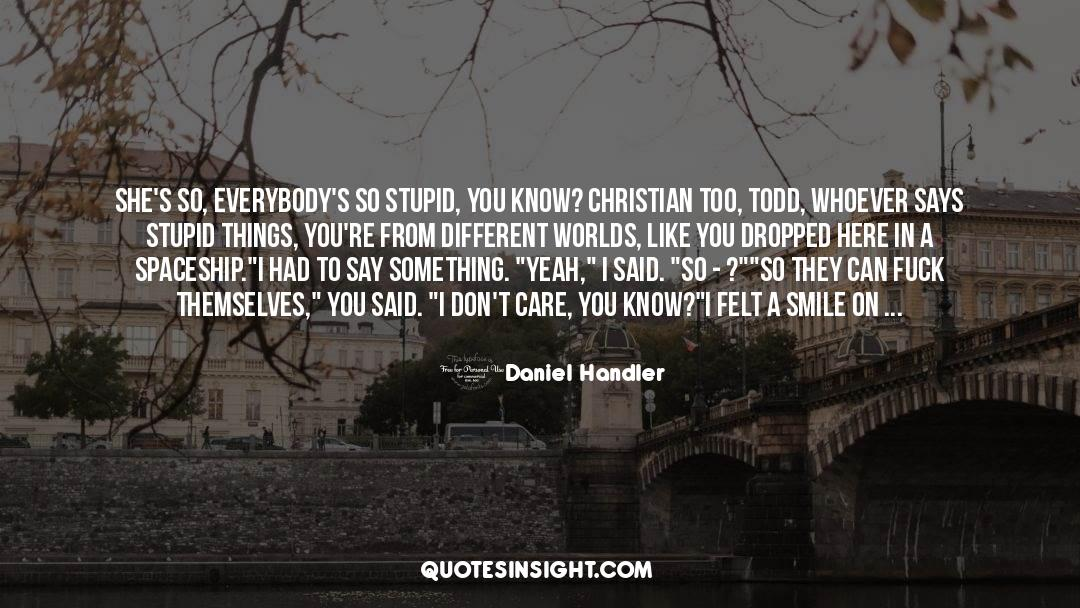 Why Do You Want It quotes by Daniel Handler