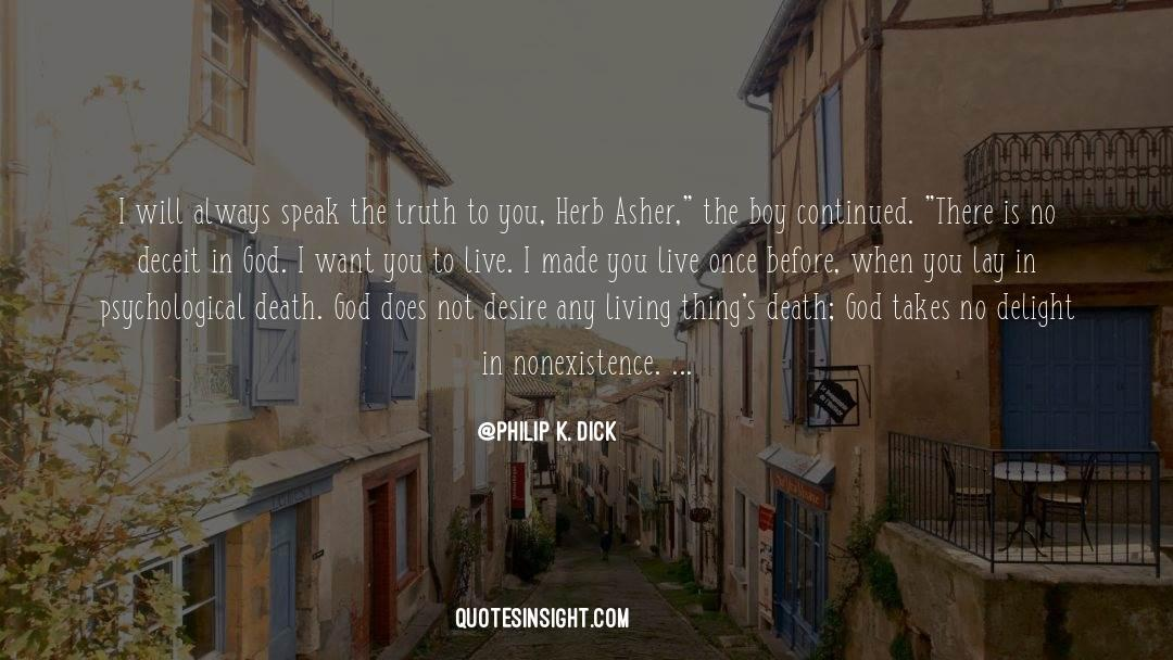 Why Do You Want It quotes by Philip K. Dick