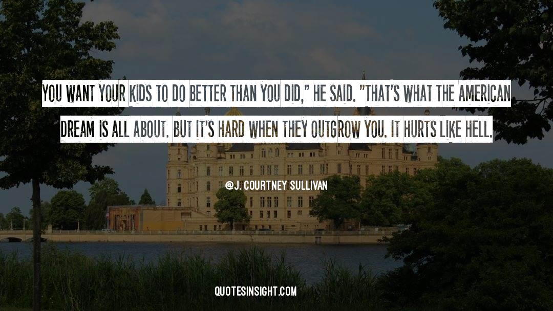 Why Do You Want It quotes by J. Courtney Sullivan