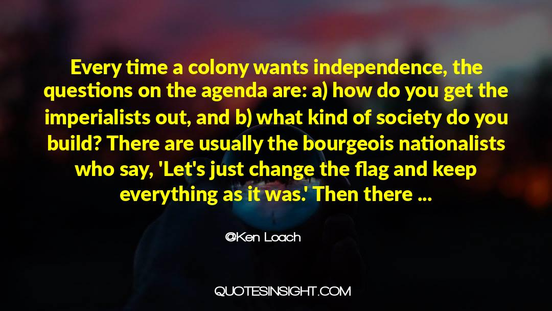 Why Do You Want It quotes by Ken Loach
