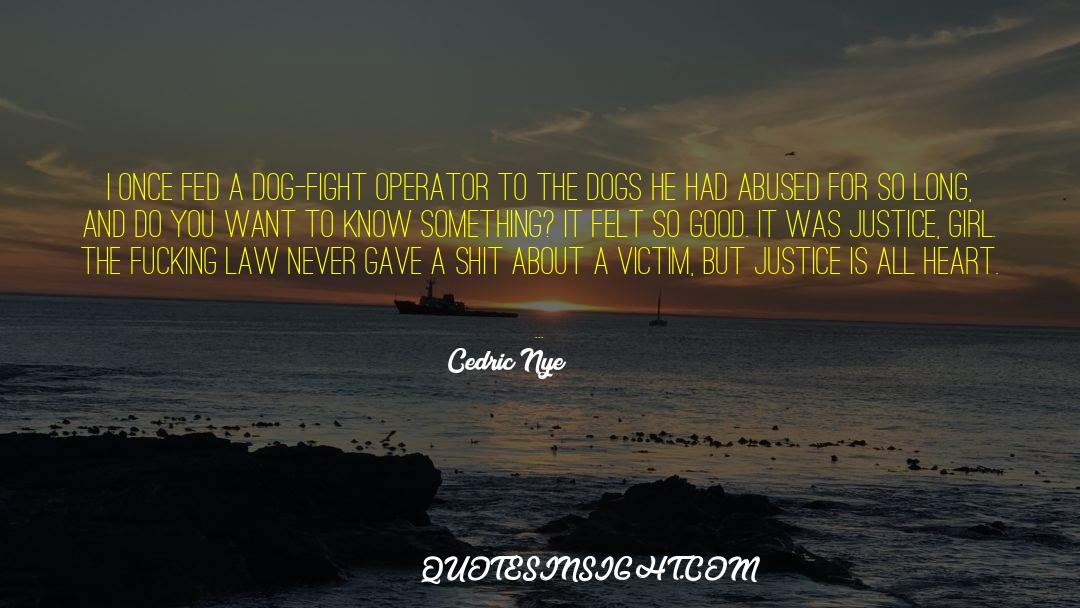 Why Do You Want It quotes by Cedric Nye