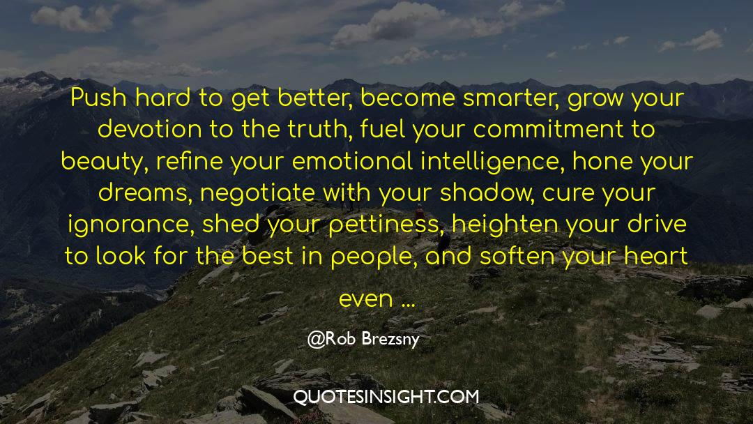 Work And Emotional Commitment quotes by Rob Brezsny